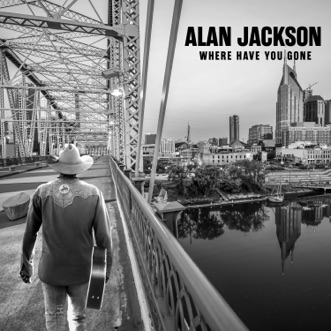 Where Have You Gone by Alan Jackson album reviews, ratings, credits