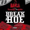 Break a Hoe (Remix) [feat. Philthy Rich & Lil Yee) - Single album lyrics, reviews, download