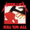 Kill 'Em All (Remastered) album lyrics, reviews, download