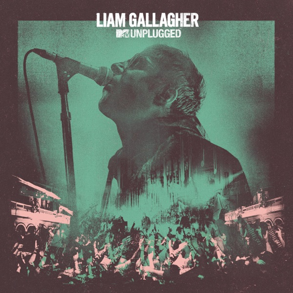 MTV Unplugged (Live At Hull City Hall) by Liam Gallagher album reviews, ratings, credits