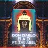 Bad (feat. Zak Abel) song lyrics