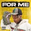 For Me (feat. Yo Gotti) - Single album lyrics, reviews, download