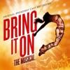 Bring It On: The Musical (Original Broadway Cast Recording) album lyrics, reviews, download