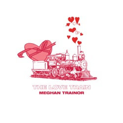 THE LOVE TRAIN by MEGHAN TRAINOR album songs, credits
