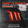 Pump Ya Brakes (feat. Yung Mal, Lil Quill & Woah Vicky) - Single album lyrics, reviews, download