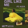 Girl Like Me (feat. H.E.R.) - Single album lyrics, reviews, download