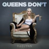 Queens Don't by RaeLynn song lyrics