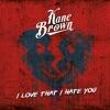 I Love That I Hate You - Single album lyrics, reviews, download