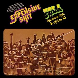 Expensive Shit (Edit) by Fela Kuti & Afrika 70 song lyrics, reviews, ratings, credits