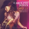 Come In (But Don't Make Yourself Comfortable) by Caroline Jones song lyrics