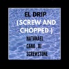 El Drip (Screw and Chopped) [feat. Natanael Cano] - Single album lyrics, reviews, download