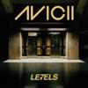 Levels (Remixes) - EP by Avicii album lyrics