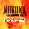 I Disappear - Single album lyrics, reviews, download