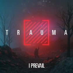 TRAUMA by I Prevail album songs, credits
