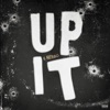 Up It - Single album lyrics, reviews, download