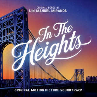 In The Heights (Original Motion Picture Soundtrack) by Lin-Manuel Miranda album reviews, ratings, credits