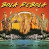 Bola Rebola (feat. Mc Zaac) - Single album lyrics, reviews, download