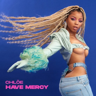Have Mercy - Single by Chlöe album reviews, ratings, credits