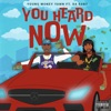You Heard Now (feat. DaBaby) - Single album lyrics, reviews, download