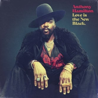 Love Is The New Black by Anthony Hamilton album reviews, ratings, credits