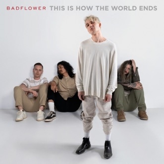 This Is How The World Ends by Badflower album reviews, ratings, credits