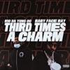 Third Times A Charm (feat. Babyface Ray) - Single album lyrics, reviews, download