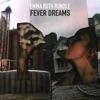 Fever Dreams - Single album lyrics, reviews, download