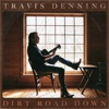 Dirt Road Down - EP by Travis Denning album lyrics