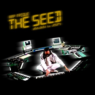 The Seed by Arp Frique album reviews, ratings, credits
