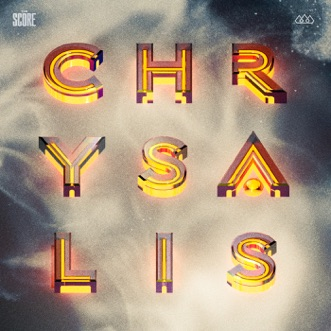 Chrysalis - EP by The Score album reviews, ratings, credits