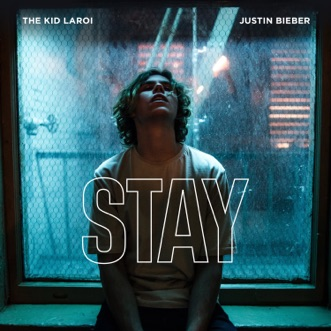 Stay - Single by The Kid LAROI & Justin Bieber album reviews, ratings, credits