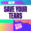 Save Your Tears - Single album lyrics, reviews, download