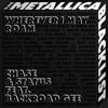 Wherever I May Roam (feat. BackRoad Gee & Metallica) - Single album lyrics, reviews, download