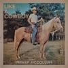 Like a Cowboy - Single album lyrics, reviews, download