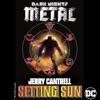 "Setting Sun (From the ""DC's Dark Nights: Metal"" Soundtrack) - Single album lyrics, reviews, download"