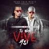 Tu No Vive Así (feat. Mambo Kingz & DJ Luian) - Single album lyrics, reviews, download