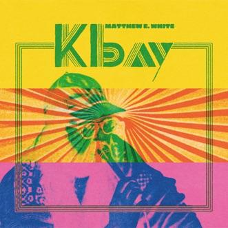 K Bay by Matthew E. White album reviews, ratings, credits