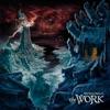 The Work by Rivers of Nihil album lyrics