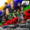 F9: The Fast Saga (Original Motion Picture Soundtrack) by Various Artists album lyrics