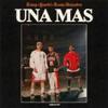 UNA MÁS - Single album lyrics, reviews, download