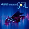 Jazz Selections: Music From and Inspired by Soul by Jon Batiste album lyrics
