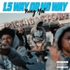 1.5 Way Or No Way - Single album lyrics, reviews, download