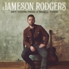 Bet You're from a Small Town by Jameson Rodgers album lyrics