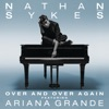Over and Over Again (feat. Ariana Grande) - Single album lyrics, reviews, download
