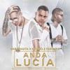 Anda Lucia (feat. Farruko) - Single album lyrics, reviews, download