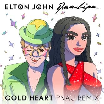 Cold Heart (PNAU Remix) - Single by Elton John & Dua Lipa album reviews, ratings, credits