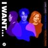 I Want... - Single album lyrics, reviews, download