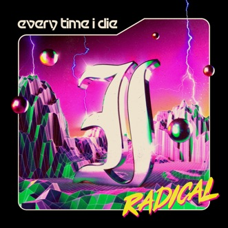 Radical by Every Time I Die album reviews, ratings, credits