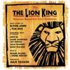 The Lion King (Original 1997 Broadway Cast Recording) album lyrics, reviews, download