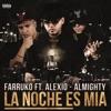 La Noche Es Mia (feat. Almighty & Alexio La Bruja) - Single album lyrics, reviews, download
